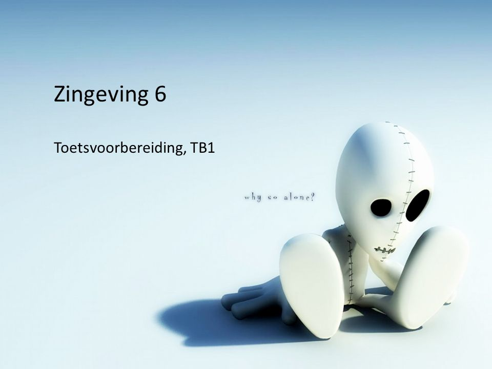 Zingeving 6 Toetsvoorbereiding, TB1