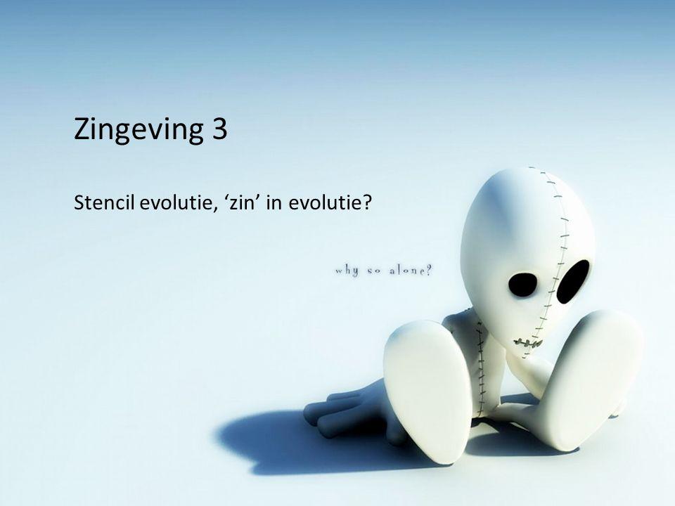 Zingeving 3 Stencil evolutie, 'zin' in evolutie?