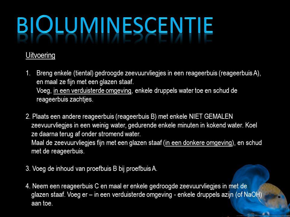 Waarnemingen A: licht B: geen licht A+B: licht C: geen licht Verklaring A: luciferine  oxyluciferine o.i.v.