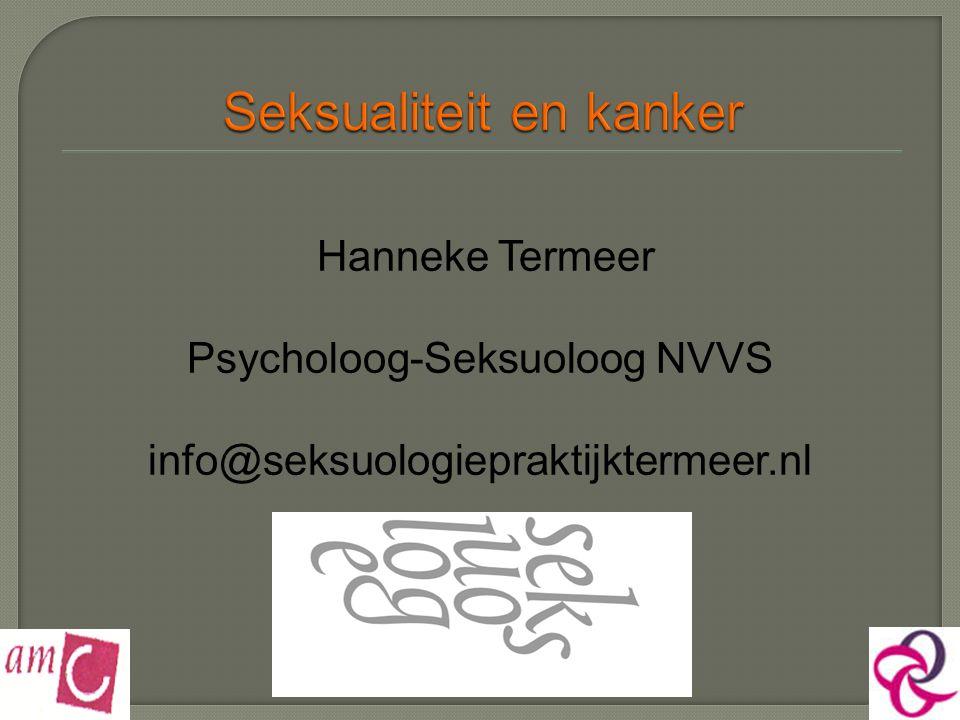 Hanneke Termeer Psycholoog-Seksuoloog NVVS info@seksuologiepraktijktermeer.nl