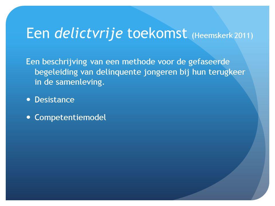 Een delictvrije toekomst (Heemskerk 2011) Een beschrijving van een methode voor de gefaseerde begeleiding van delinquente jongeren bij hun terugkeer in de samenleving.
