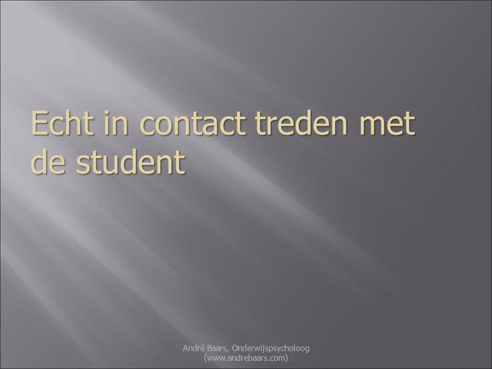 Echt in contact treden met de student André Baars, Onderwijspsycholoog (www.andrebaars.com)