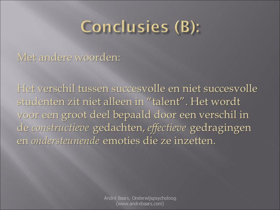 Met andere woorden: Het verschil tussen succesvolle en niet succesvolle studenten zit niet alleen in talent .
