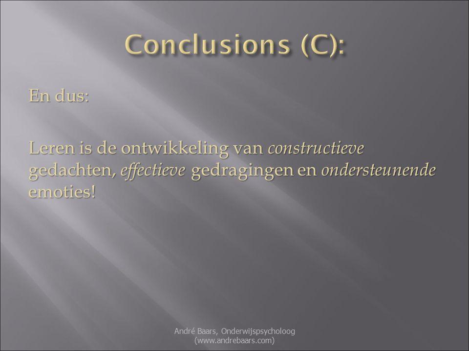 En dus: Leren is de ontwikkeling van constructieve gedachten, effectieve gedragingen en ondersteunende emoties.