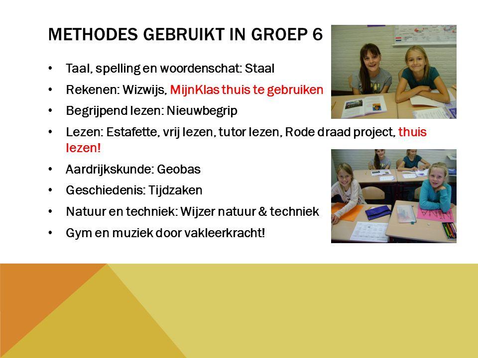 METHODES GEBRUIKT IN GROEP 6 Taal, spelling en woordenschat: Staal Rekenen: Wizwijs, MijnKlas thuis te gebruiken Begrijpend lezen: Nieuwbegrip Lezen: