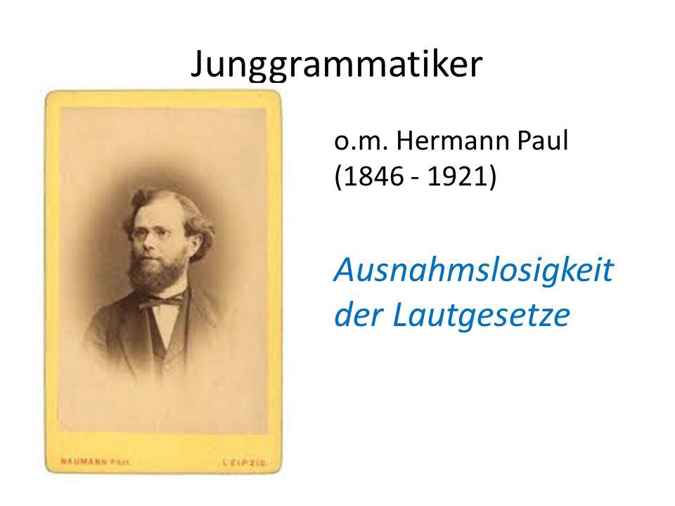 Junggrammatiker o.m. Hermann Paul (1846 - 1921) Ausnahmslosigkeit der Lautgesetze