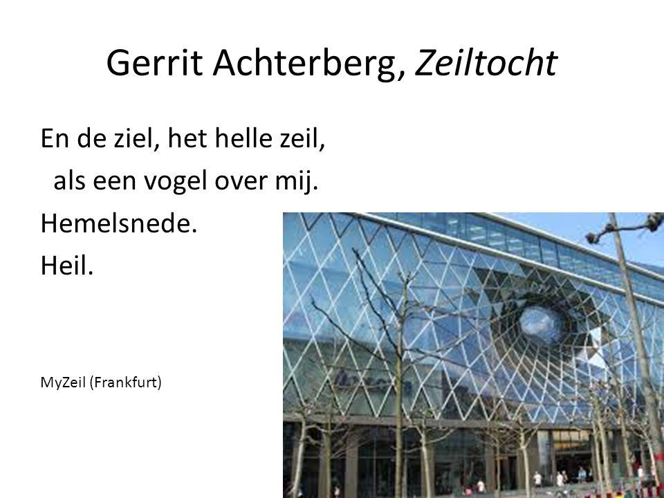 Gerrit Achterberg, Zeiltocht En de ziel, het helle zeil, als een vogel over mij. Hemelsnede. Heil. MyZeil (Frankfurt)