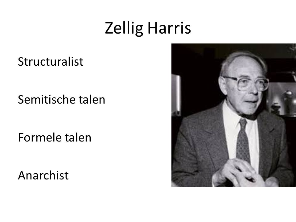 Zellig Harris Structuralist Semitische talen Formele talen Anarchist