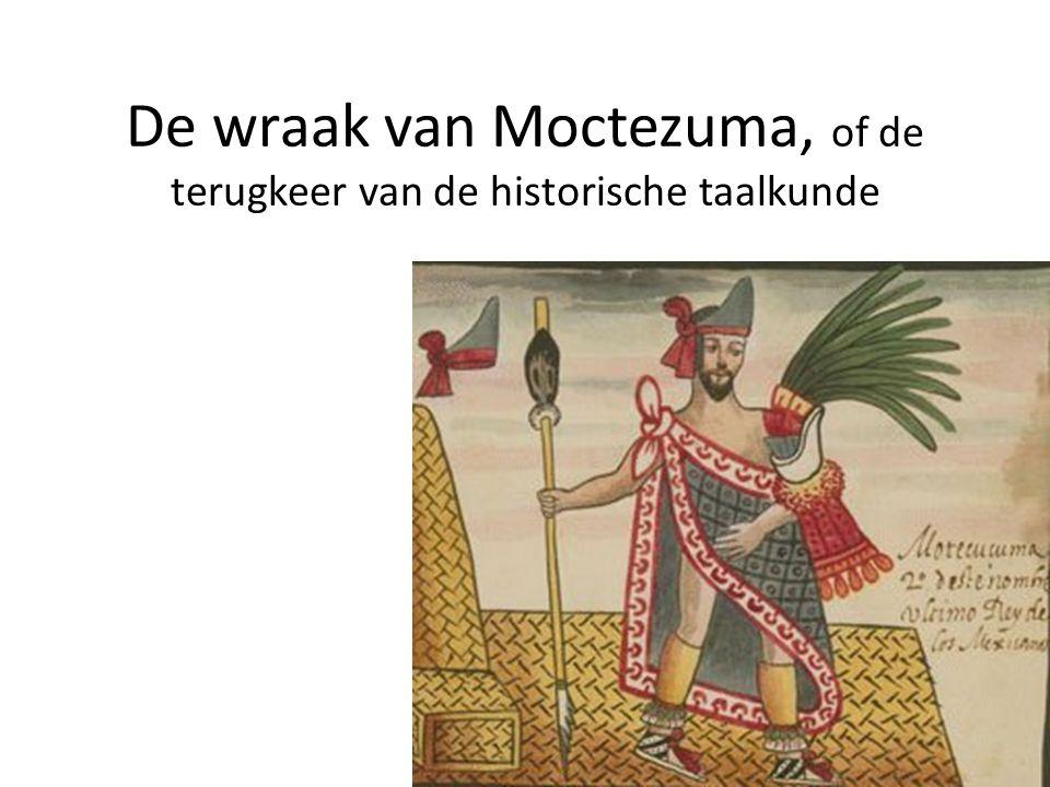 De wraak van Moctezuma, of de terugkeer van de historische taalkunde