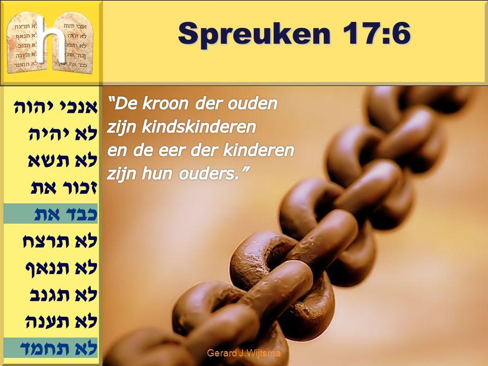 Gerard J.Wijtsma Spreuken 17:6 Spreuken 17:6