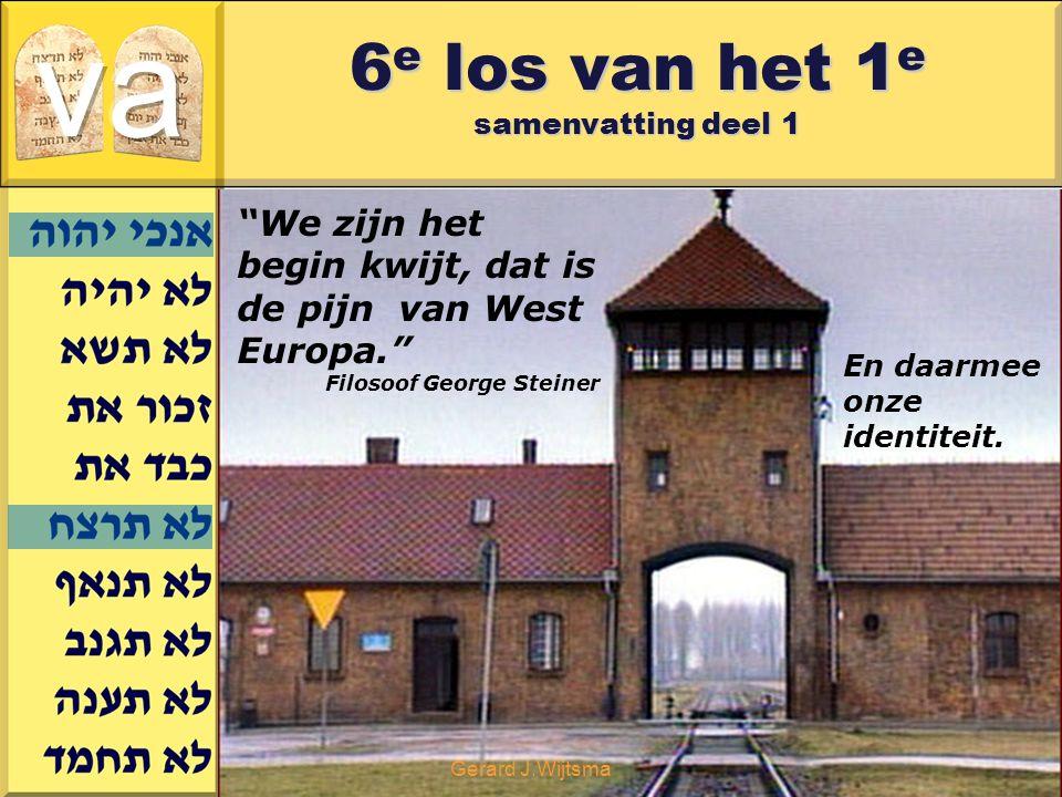 """Gerard J.Wijtsma 6 e los van het 1 e samenvatting deel 1 """"We zijn het begin kwijt, dat is de pijn van West Europa."""" Filosoof George Steiner En daarmee"""