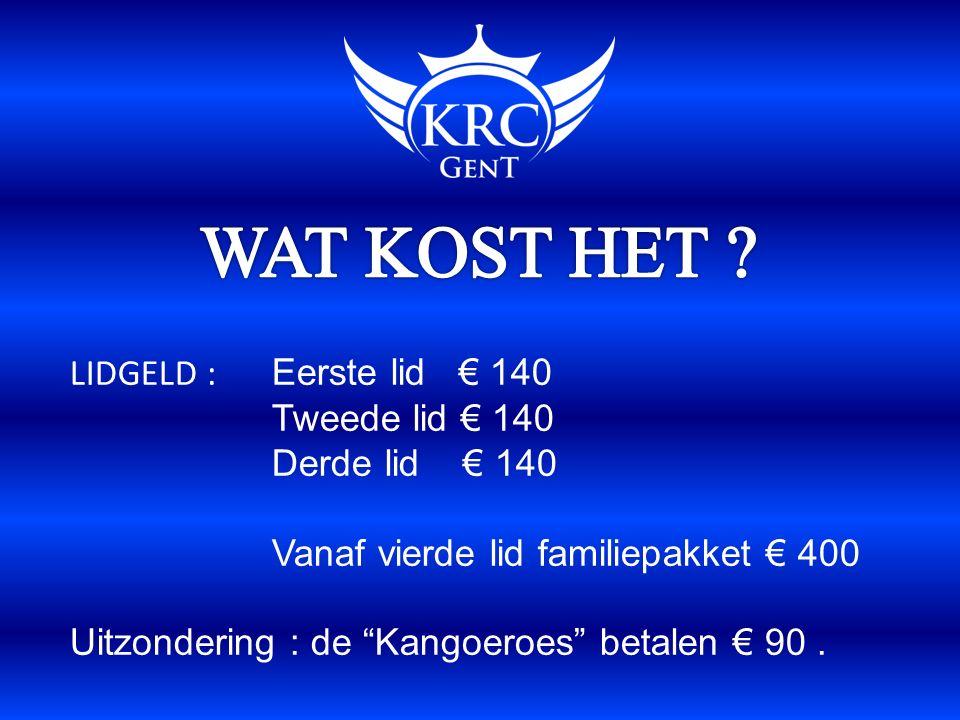 LIDGELD : Eerste lid € 140 Tweede lid € 140 Derde lid € 140 Vanaf vierde lid familiepakket € 400 Uitzondering : de Kangoeroes betalen € 90.
