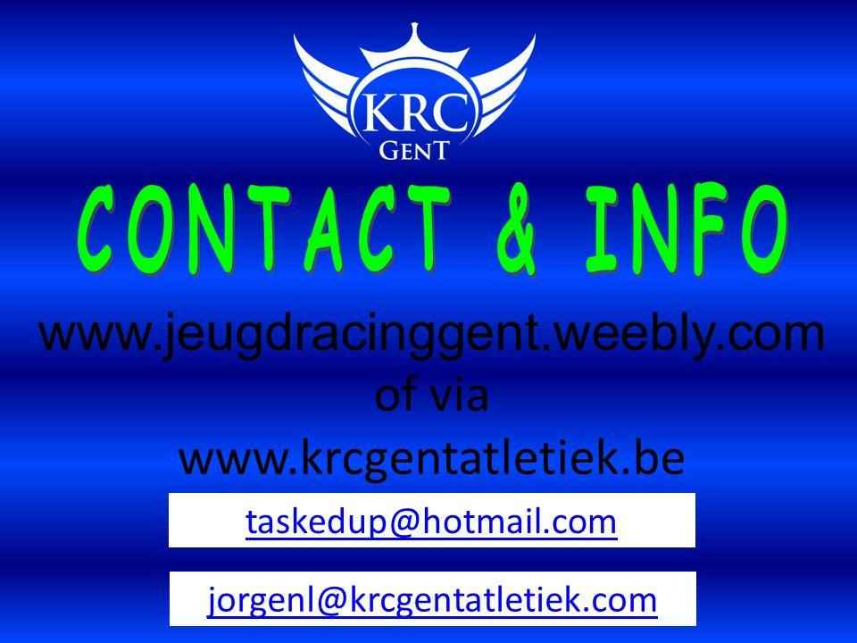 www.jeugdracinggent.weebly.com of via www.krcgentatletiek.be jorgenl@krcgentatletiek.com taskedup@hotmail.com