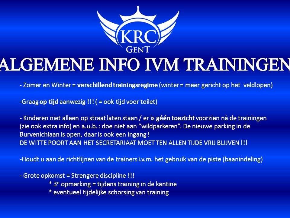 - Zomer en Winter = verschillend trainingsregime (winter = meer gericht op het veldlopen) -Graag op tijd aanwezig !!.