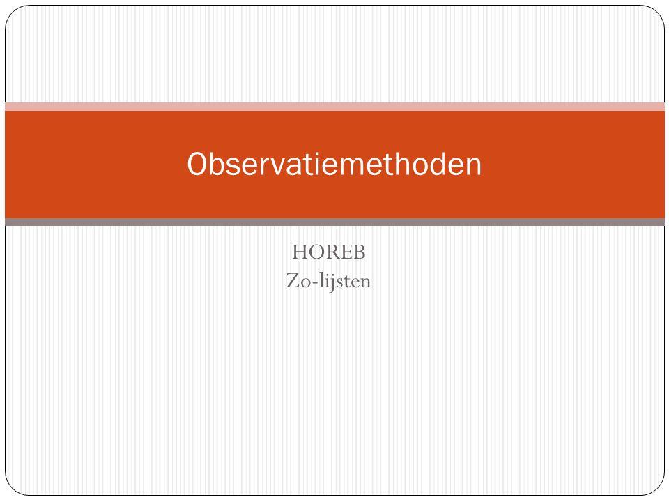 Inhoud Doel van het observatiemethode Doelgroep waar het observatiemethode zich op richt Werkveld Ontwikkelingsgebieden Materialen/ hulpmiddelen Werkwijze van de observatiemethode Vaardigheden om met deze observatiemethode te kunnen werken Kosten voor de aanschaf van de observatiemethode Betrouwbaarheid en validiteit van de observatiemethode Vergelijking van beide observatiemethodes