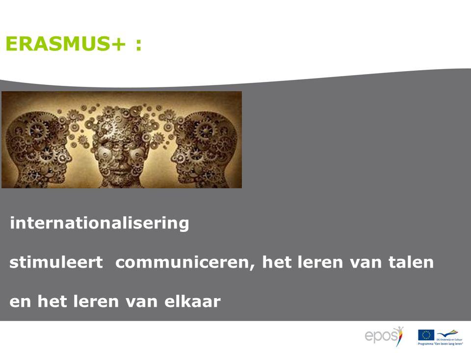 ERASMUS+ : internationalisering stimuleert communiceren, het leren van talen en het leren van elkaar