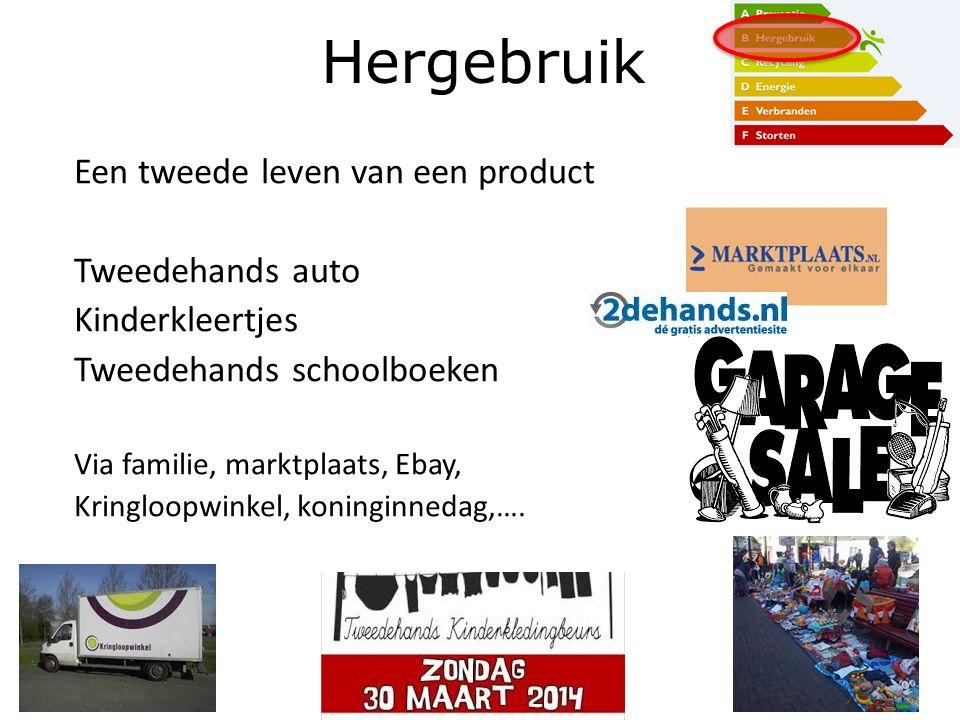 Een tweede leven van een product Tweedehands auto Kinderkleertjes Tweedehands schoolboeken Via familie, marktplaats, Ebay, Kringloopwinkel, koninginne