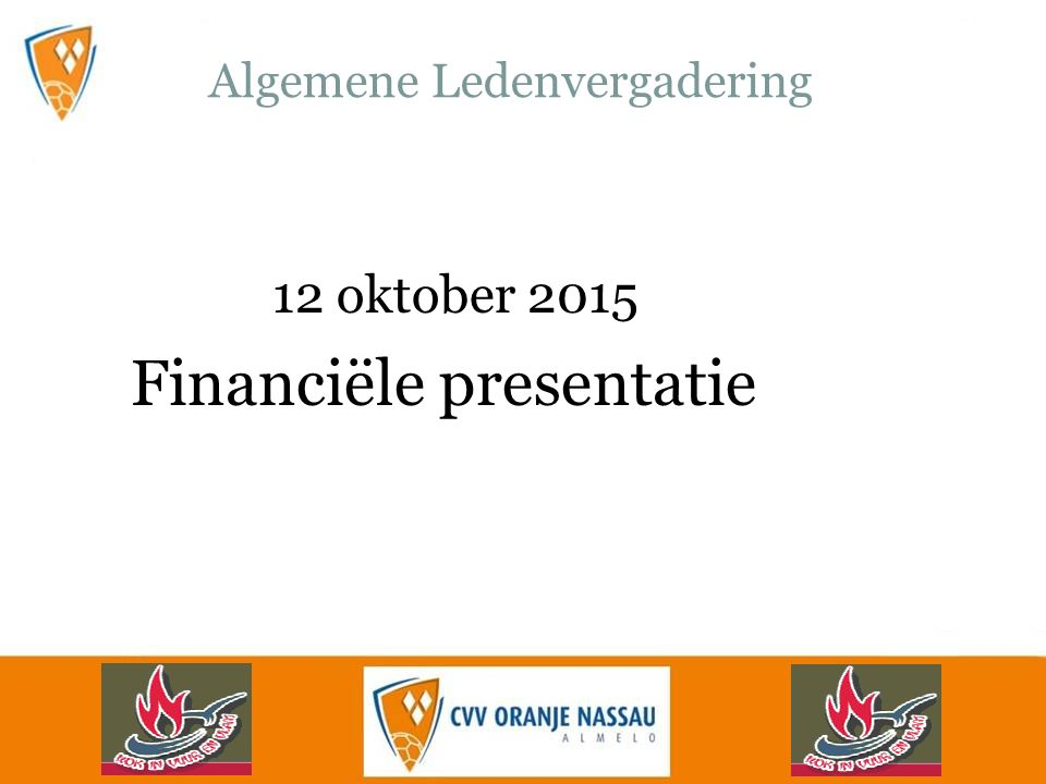 Algemene Ledenvergadering 12 oktober 2015 Financiële presentatie
