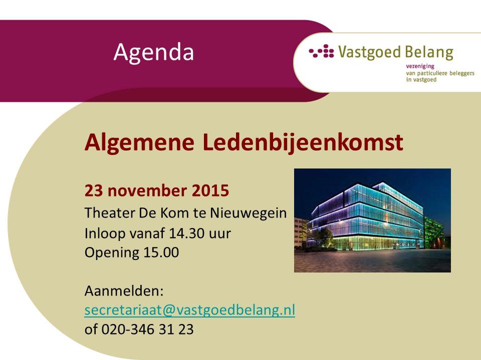 Agenda Algemene Ledenbijeenkomst 23 november 2015 Theater De Kom te Nieuwegein Inloop vanaf 14.30 uur Opening 15.00 Aanmelden: secretariaat@vastgoedbelang.nl of 020-346 31 23