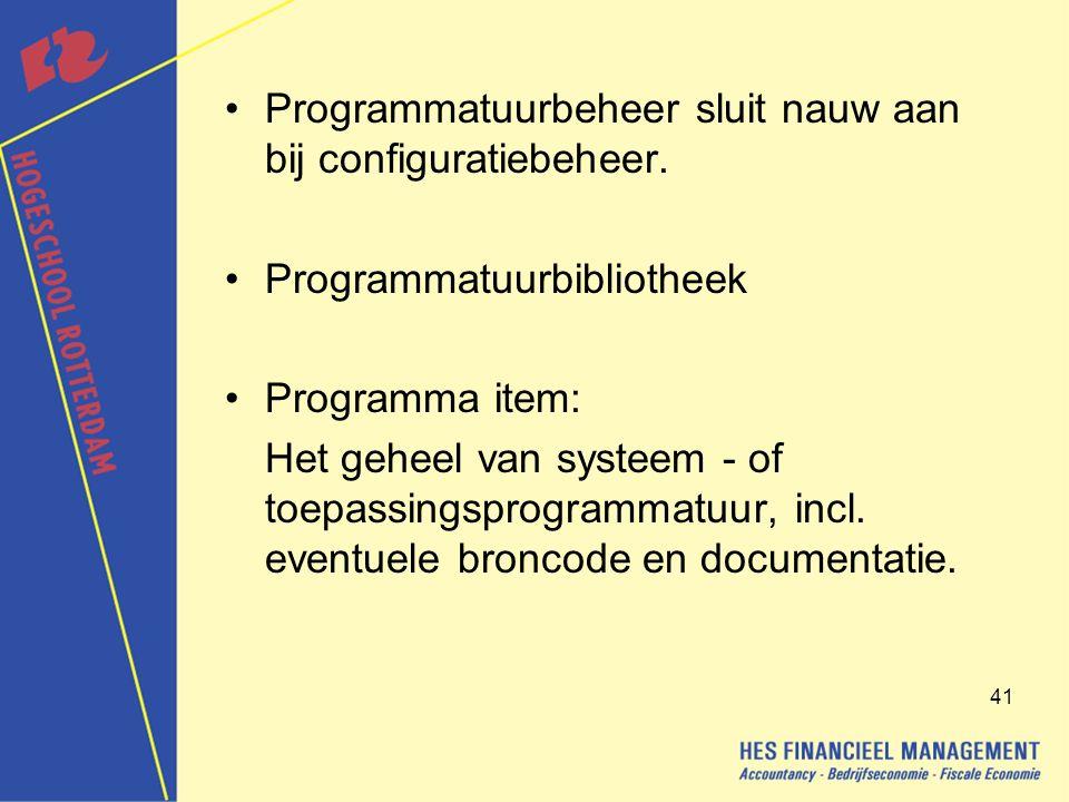 41 Programmatuurbeheer sluit nauw aan bij configuratiebeheer.