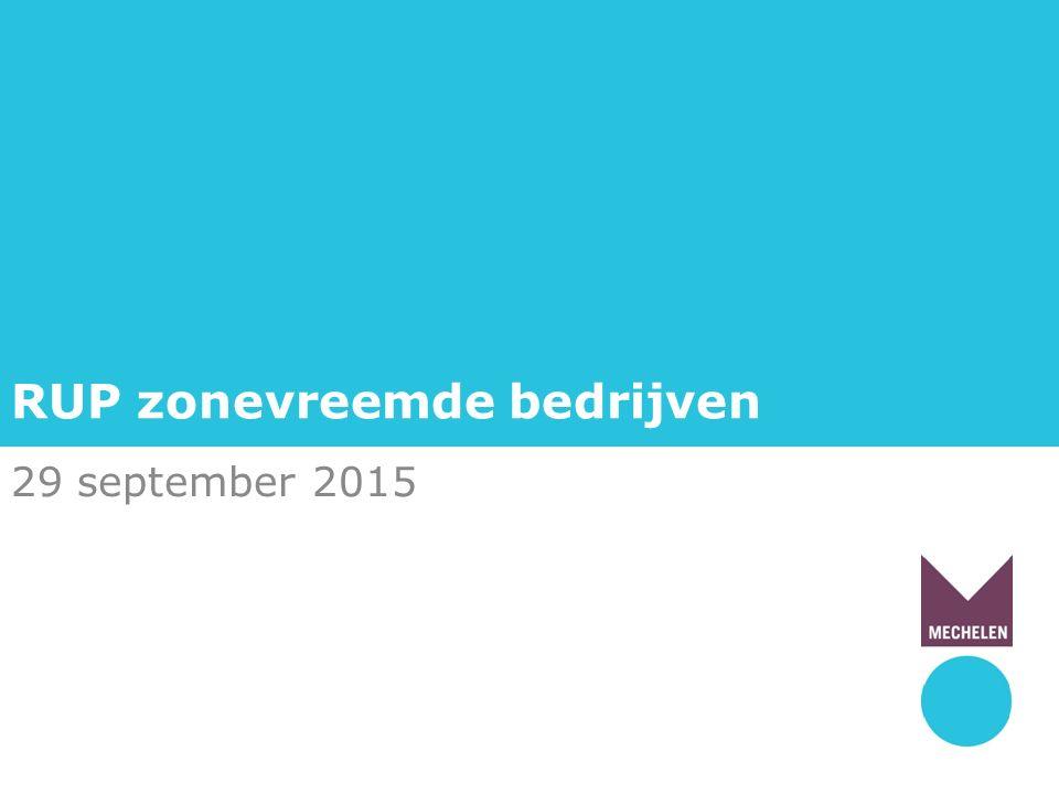 RUP zonevreemde bedrijven 29 september 2015