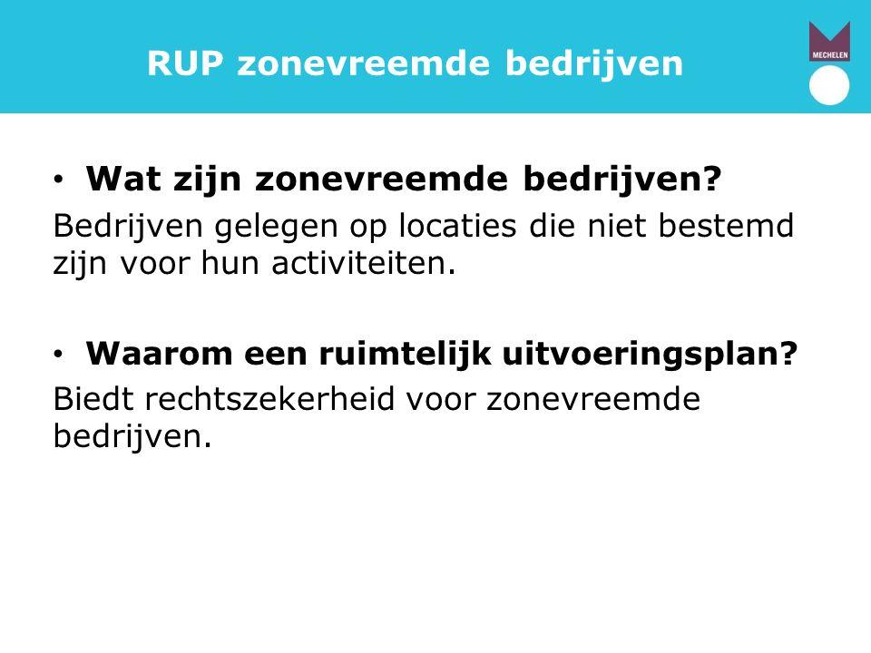 RUP zonevreemde bedrijven Wat zijn zonevreemde bedrijven.