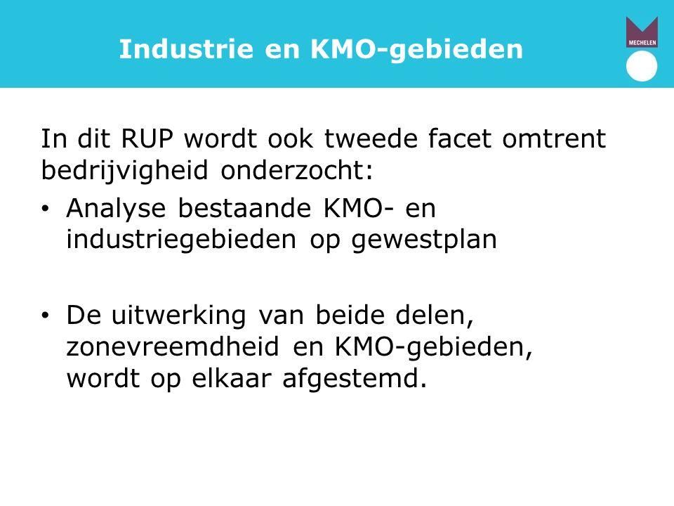 Industrie en KMO-gebieden In dit RUP wordt ook tweede facet omtrent bedrijvigheid onderzocht: Analyse bestaande KMO- en industriegebieden op gewestplan De uitwerking van beide delen, zonevreemdheid en KMO-gebieden, wordt op elkaar afgestemd.