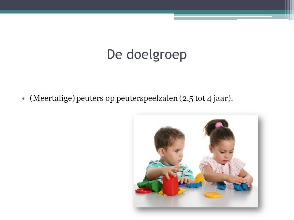 (Meertalige) peuters op peuterspeelzalen (2,5 tot 4 jaar). De doelgroep