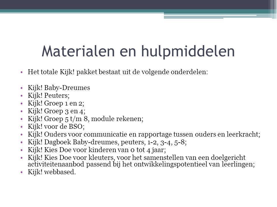 Materialen en hulpmiddelen Het totale Kijk.pakket bestaat uit de volgende onderdelen: Kijk.