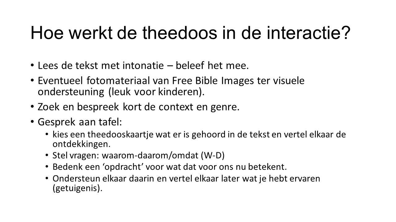 Hoe werkt de theedoos in de interactie? Lees de tekst met intonatie – beleef het mee. Eventueel fotomateriaal van Free Bible Images ter visuele onders