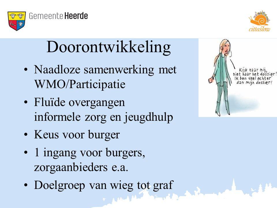 Doorontwikkeling Naadloze samenwerking met WMO/Participatie Fluïde overgangen informele zorg en jeugdhulp Keus voor burger 1 ingang voor burgers, zorgaanbieders e.a.
