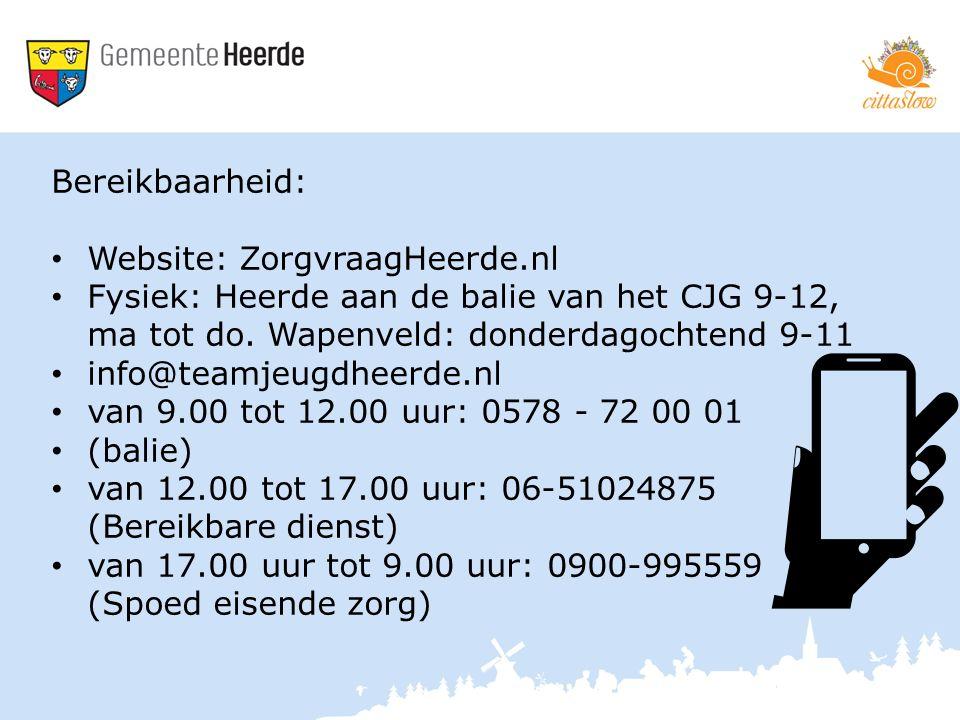 Bereikbaarheid: Website: ZorgvraagHeerde.nl Fysiek: Heerde aan de balie van het CJG 9-12, ma tot do.