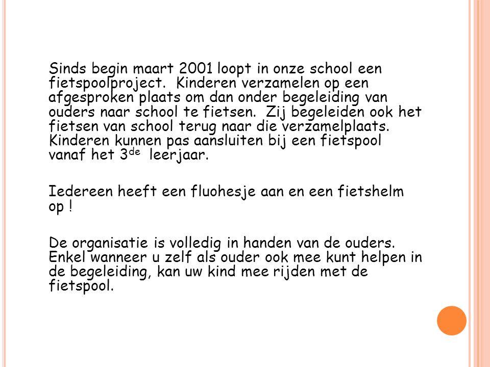 Sinds begin maart 2001 loopt in onze school een fietspoolproject.