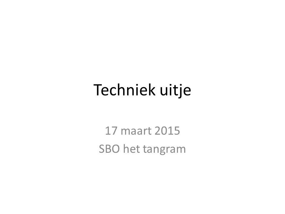 Techniek uitje 17 maart 2015 SBO het tangram