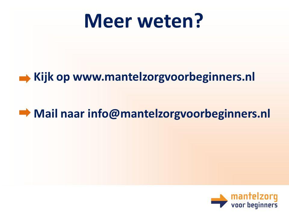 Kijk op www.mantelzorgvoorbeginners.nl Mail naar info@mantelzorgvoorbeginners.nl Meer weten?