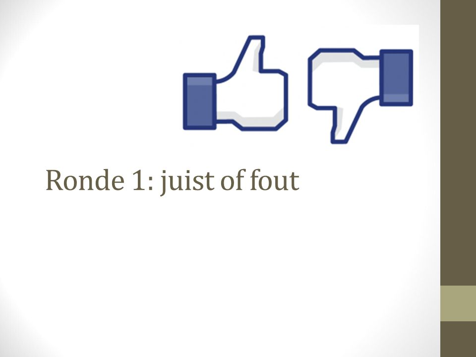 Ronde 1: juist of fout