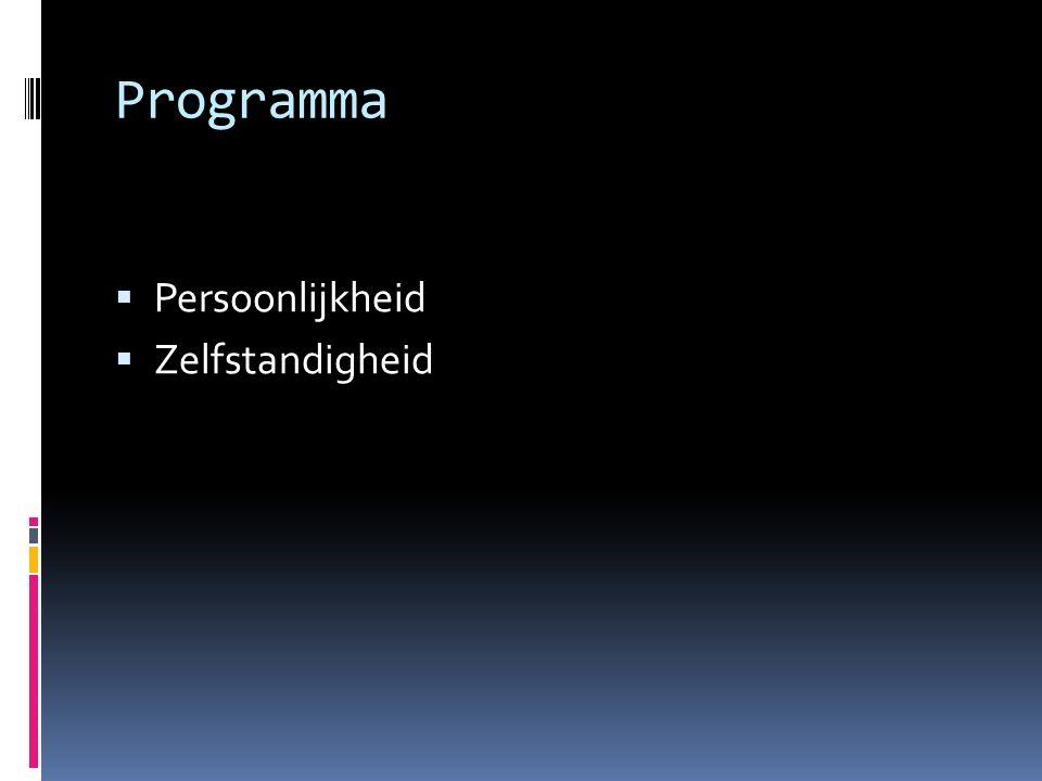 Programma  Persoonlijkheid  Zelfstandigheid