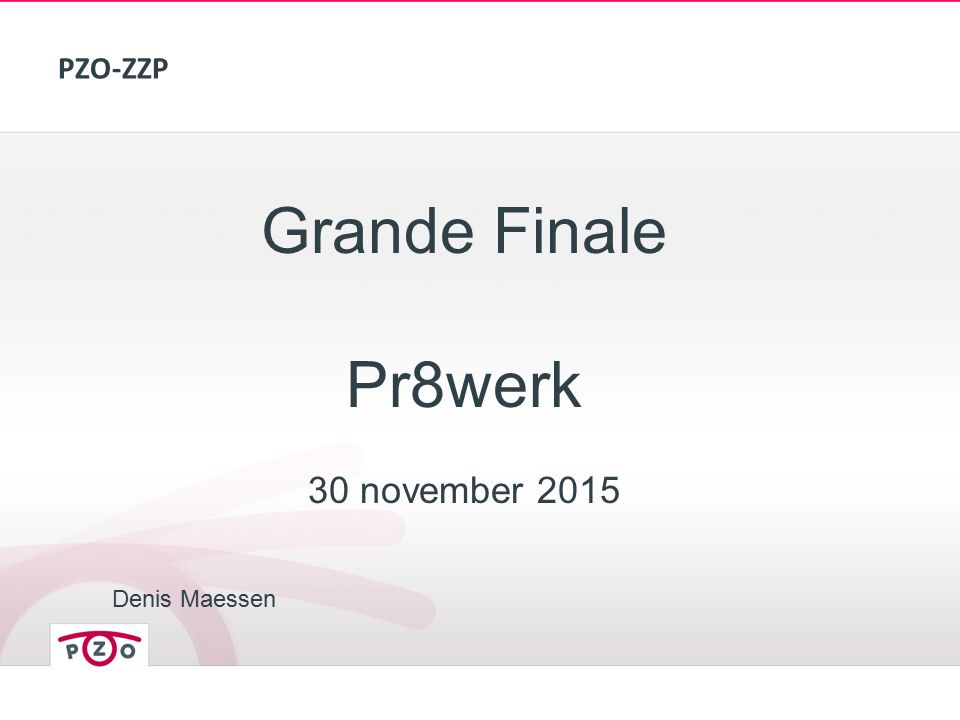 PZO-ZZP Grande Finale Pr8werk 30 november 2015 Denis Maessen