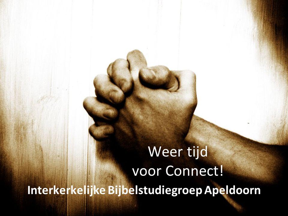 Weer tijd voor Connect! Interkerkelijke Bijbelstudiegroep Apeldoorn