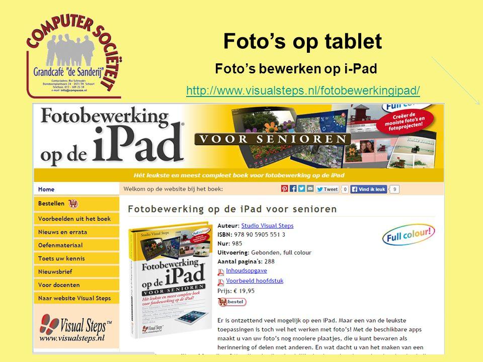 Foto's op tablet Foto's bewerken op i-Pad http://www.visualsteps.nl/fotobewerkingipad/