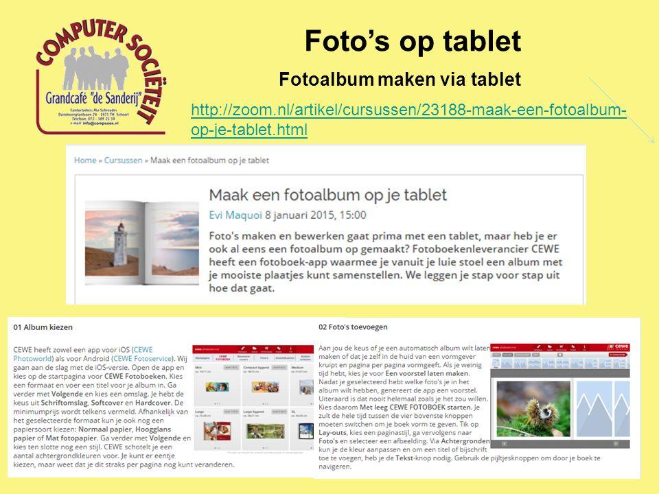 Foto's op tablet Fotoalbum maken via tablet http://zoom.nl/artikel/cursussen/23188-maak-een-fotoalbum- op-je-tablet.html