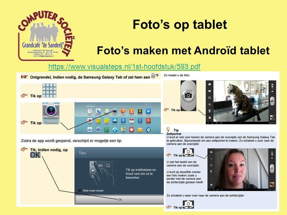 Foto's op tablet Foto's maken met Androïd tablet https://www.visualsteps.nl/1st-hoofdstuk/593.pdf