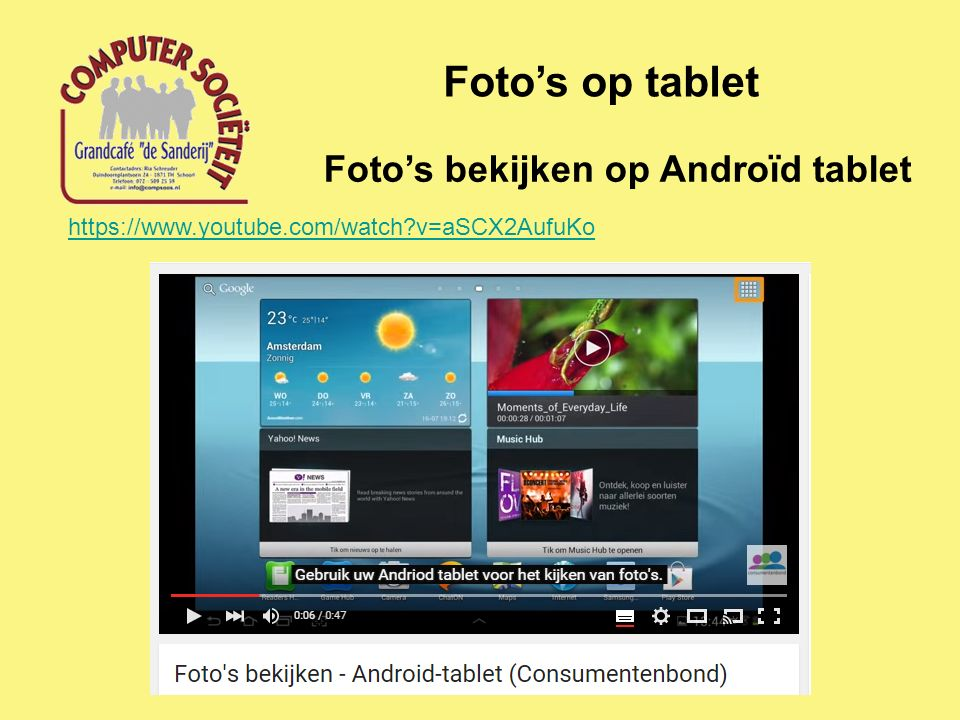 Foto's op tablet Foto's bekijken op Androïd tablet https://www.youtube.com/watch v=aSCX2AufuKo