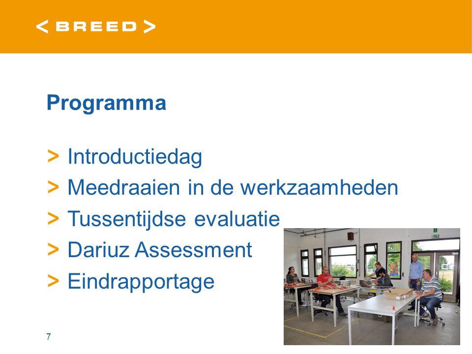 Programma Introductiedag Meedraaien in de werkzaamheden Tussentijdse evaluatie Dariuz Assessment Eindrapportage 7