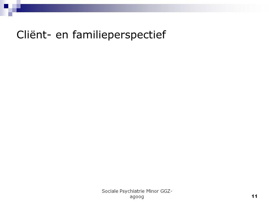 Sociale Psychiatrie Minor GGZ- agoog11 Cliënt- en familieperspectief