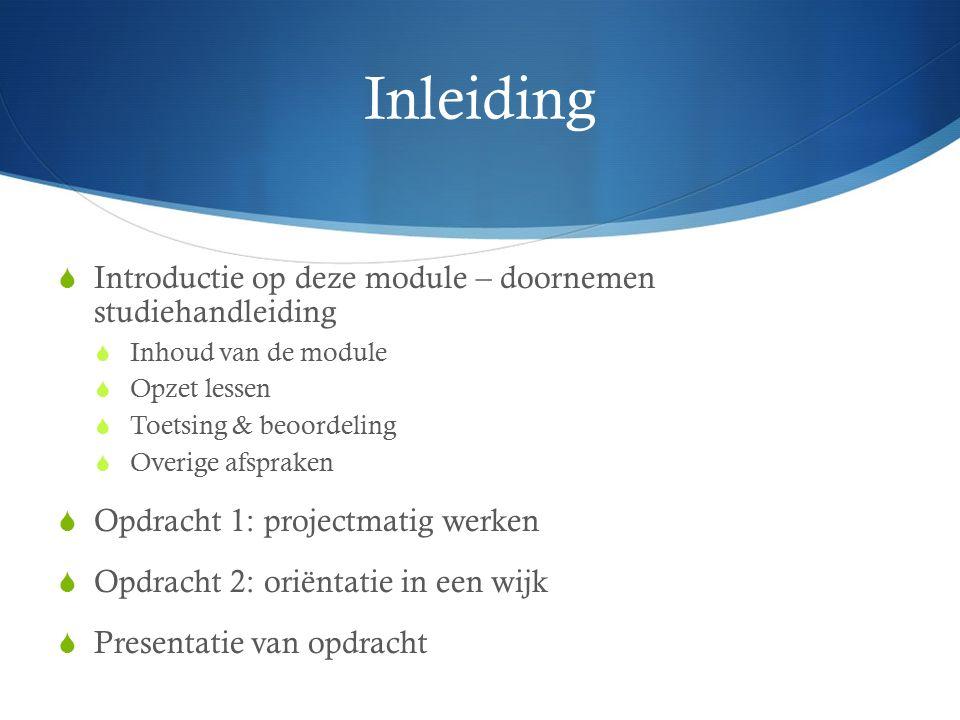 Inleiding  Introductie op deze module – doornemen studiehandleiding  Inhoud van de module  Opzet lessen  Toetsing & beoordeling  Overige afsprake