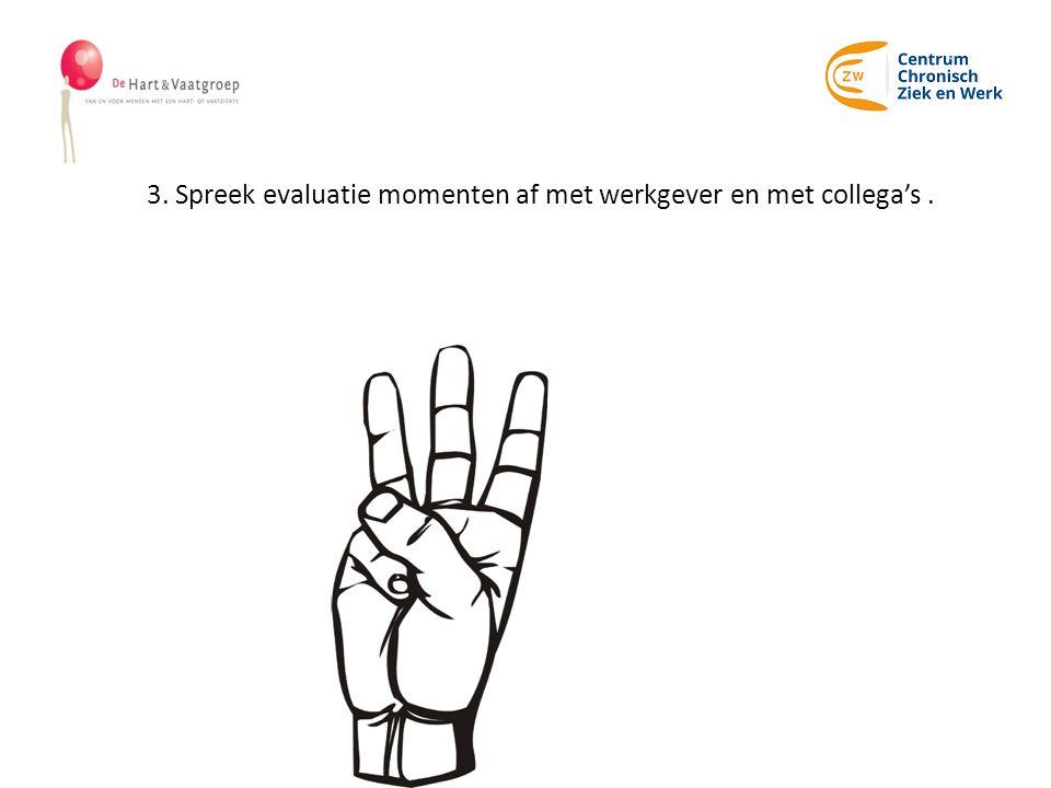3. Spreek evaluatie momenten af met werkgever en met collega's.