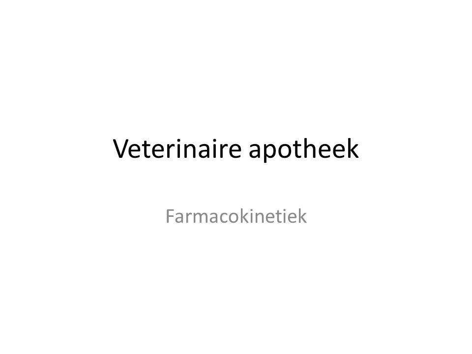 Veterinaire apotheek Farmacokinetiek