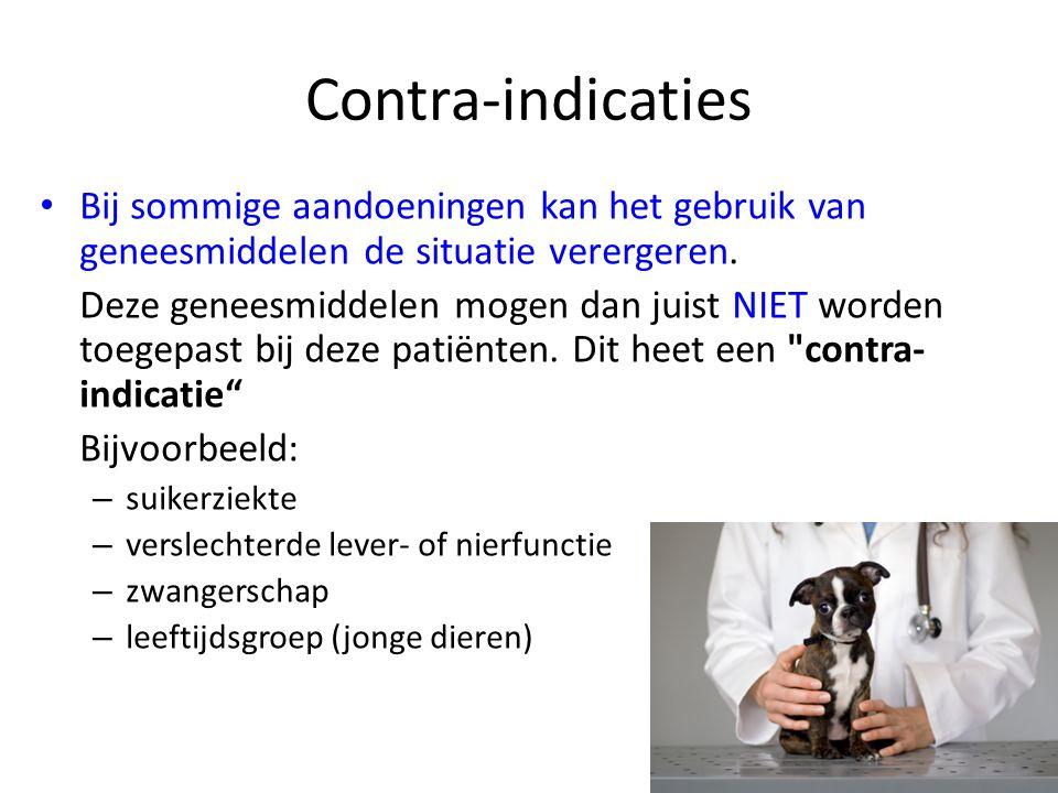 Contra-indicaties Bij sommige aandoeningen kan het gebruik van geneesmiddelen de situatie verergeren. Deze geneesmiddelen mogen dan juist NIET worden
