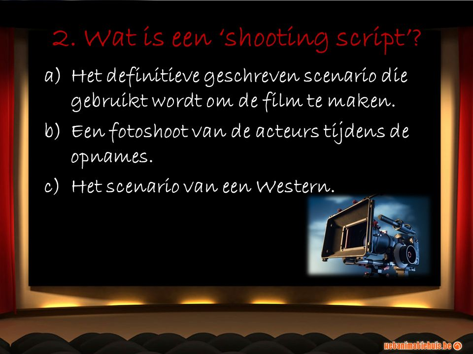 2. Wat is een 'shooting script'.